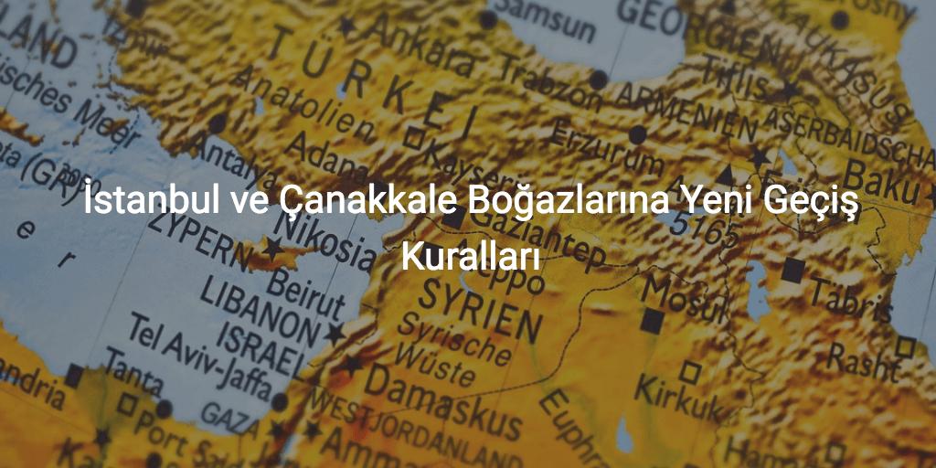 İstanbul ve Çanakkale Boğazlarına Yeni Geçiş Kuralları