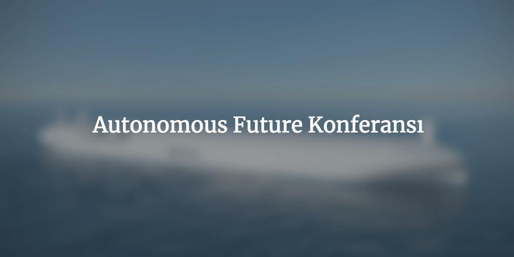 Autonomous Future Konferansı